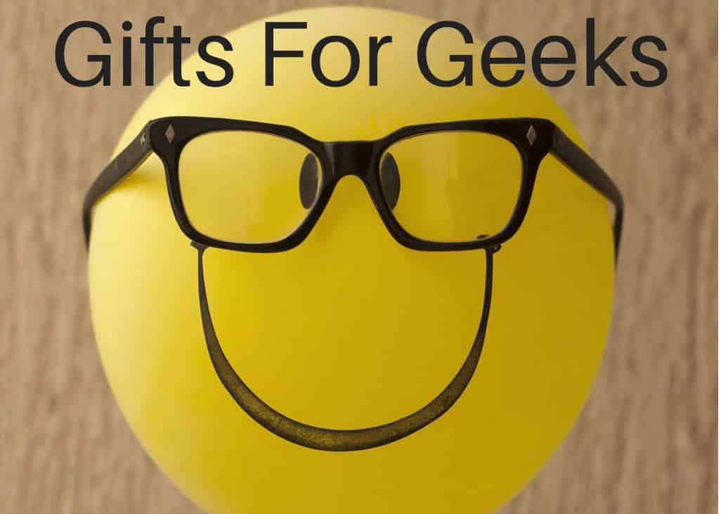 Great Gift Ideas For Geeks
