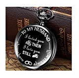 Glee Pocket Watch To My Husband I Loved You Then I Love You Still Always Have Always Will, Wife To Husband Gift, Husband Gift, Best Anniversary Gifts For Him