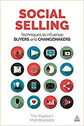 Social Selling: Techniques to Influence Buyers and Changemakers Paperback – July 28, 2016