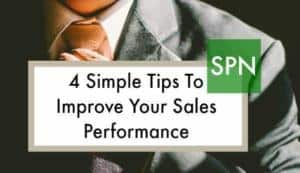 Four Simple Tips to Improve Your Sales Performance