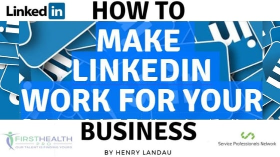 How to Make LinkedIn Work for Your Business