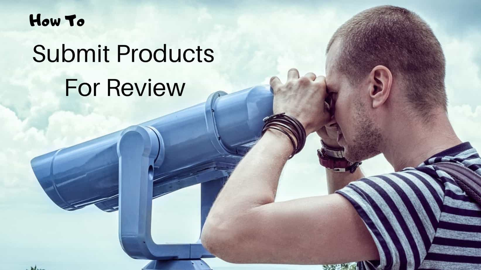 Submit Products For Review