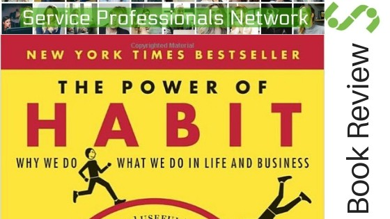 SPN Book Review on The Power of Habit: Why We Do What We Do in Life and Business