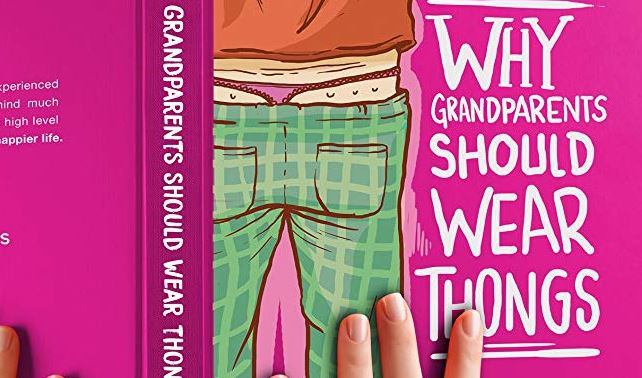 Novelty Gift Book: Why Grandparents Should Wear Thongs