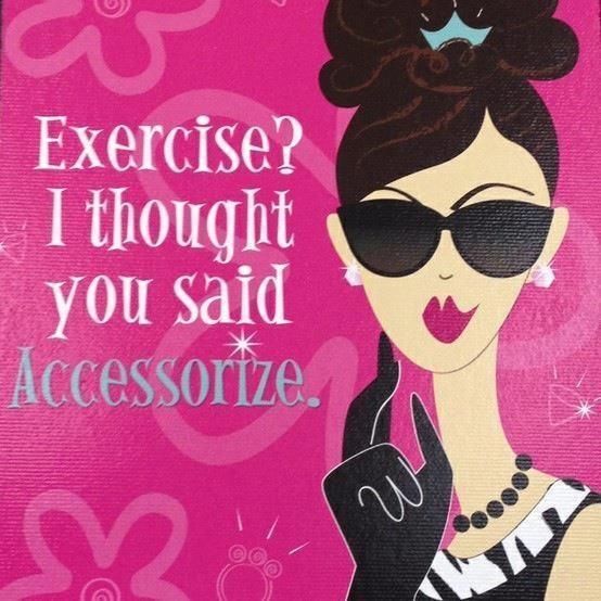 definitely said Accessorize! haha #nogymjustgems 561336_308880955852620_1717002165_n