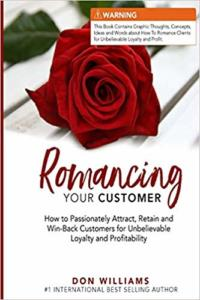 Romancing Your Customer: How To Passionately Attract…