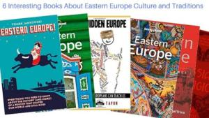 6 Interesting Books About Eastern Europe Culture And Traditions
